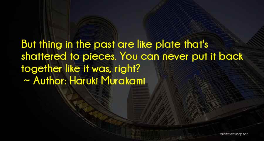 Shattered Pieces Quotes By Haruki Murakami