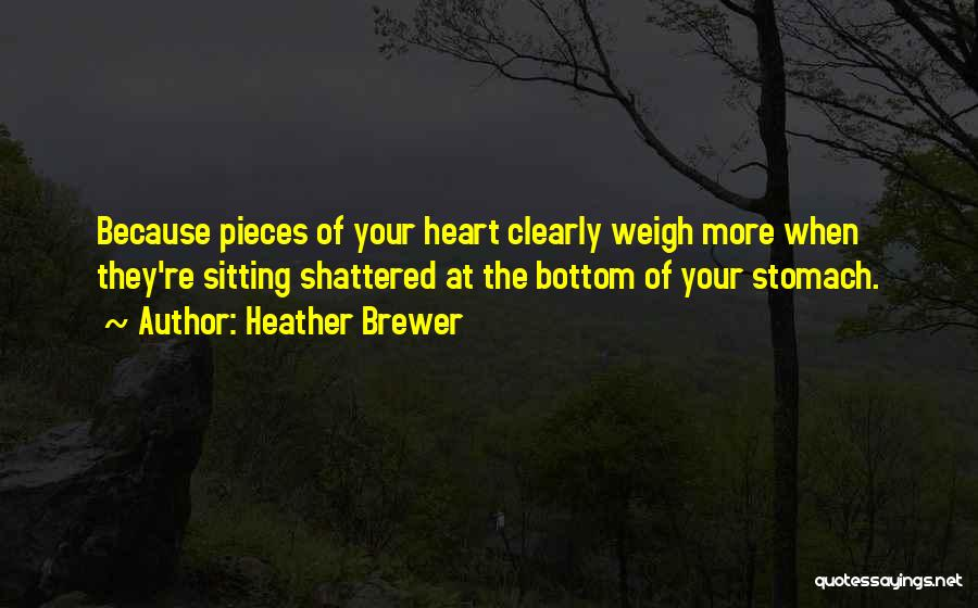 Shattered Pieces Quotes By Heather Brewer