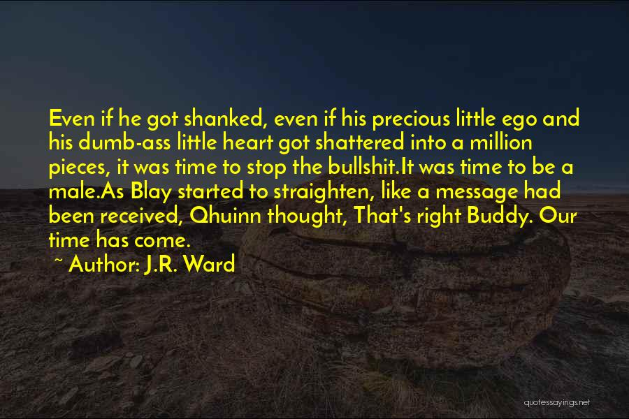 Shattered Pieces Quotes By J.R. Ward