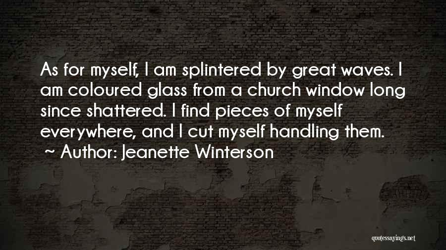 Shattered Pieces Quotes By Jeanette Winterson