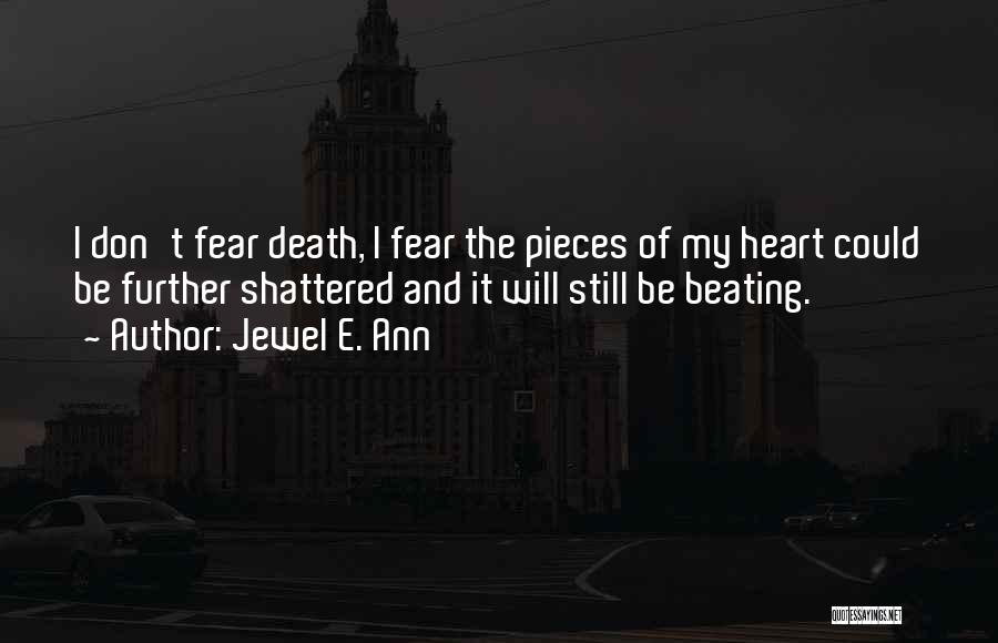 Shattered Pieces Quotes By Jewel E. Ann