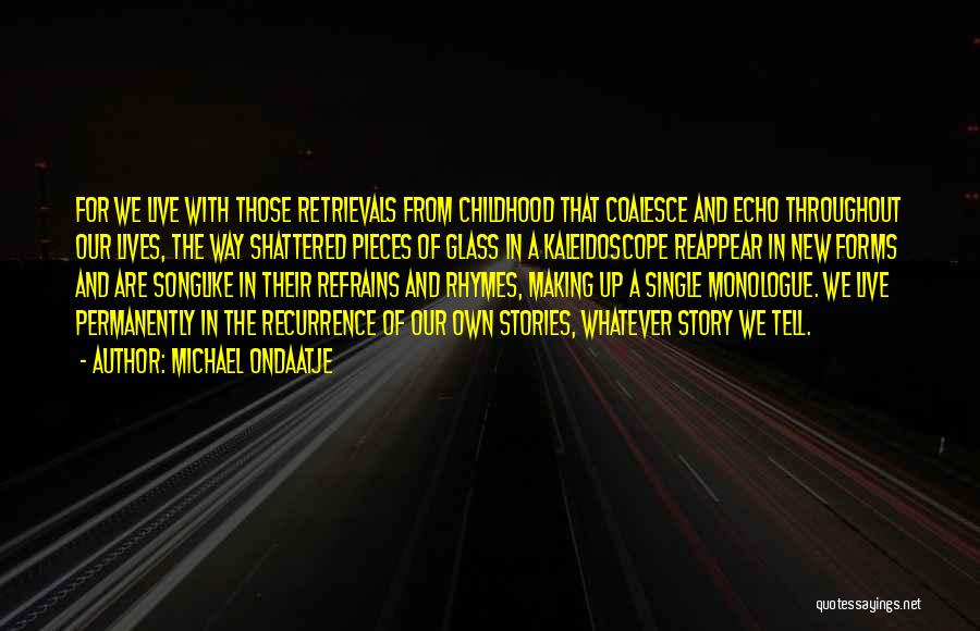 Shattered Pieces Quotes By Michael Ondaatje