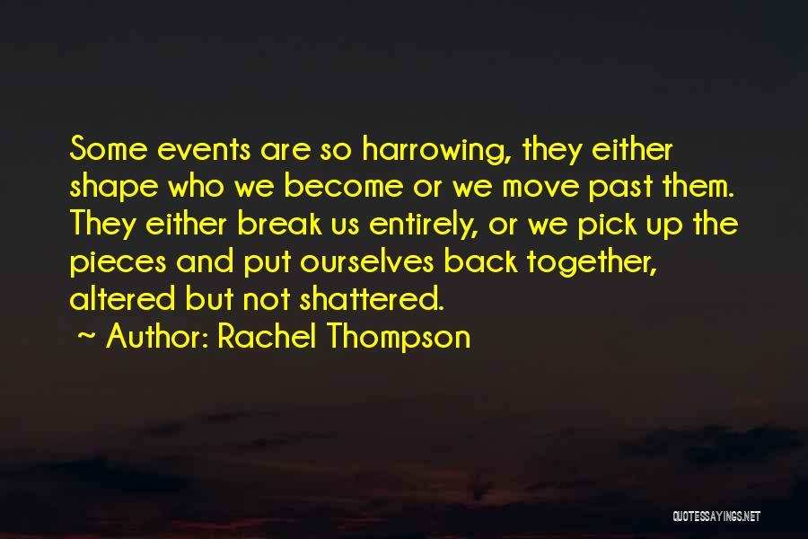 Shattered Pieces Quotes By Rachel Thompson