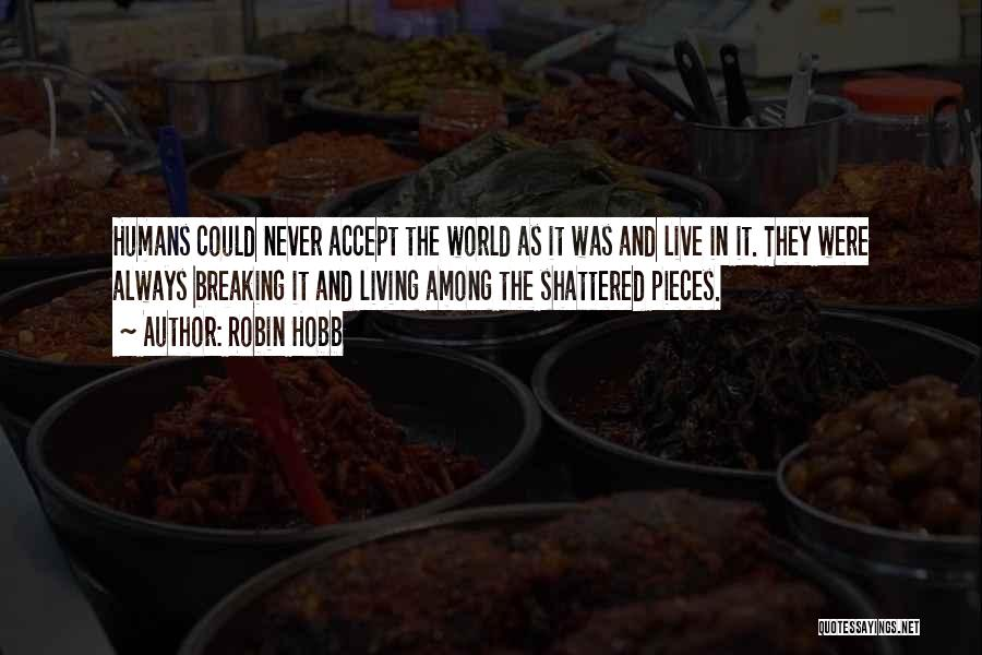 Shattered Pieces Quotes By Robin Hobb