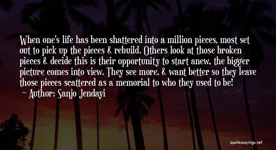 Shattered Pieces Quotes By Sanjo Jendayi