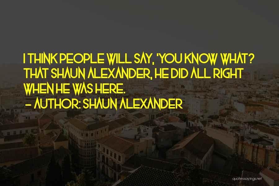 Shaun Alexander Quotes 1255655