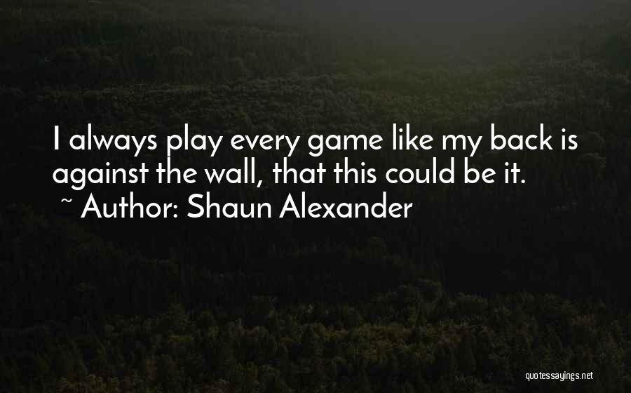 Shaun Alexander Quotes 1589680