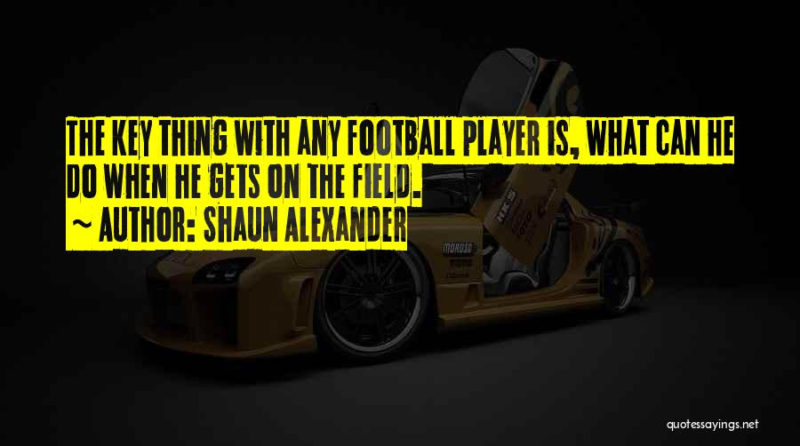Shaun Alexander Quotes 1599815