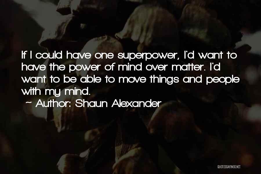 Shaun Alexander Quotes 1671054