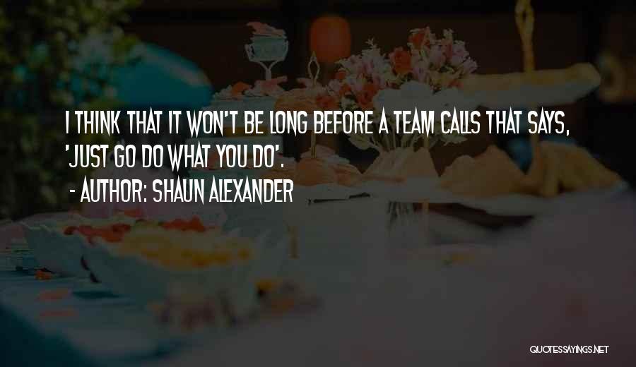 Shaun Alexander Quotes 167806