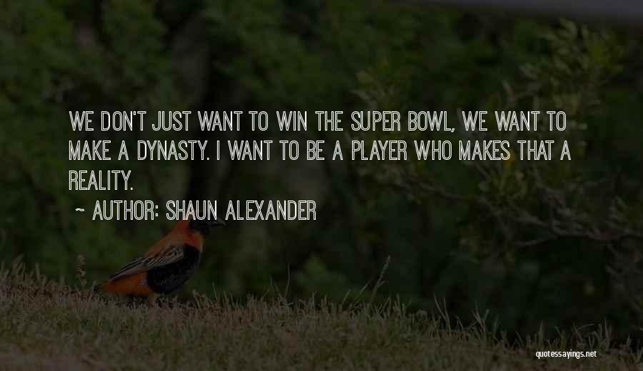 Shaun Alexander Quotes 1936340