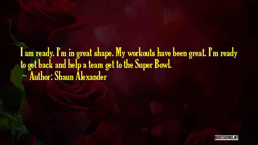 Shaun Alexander Quotes 2067527