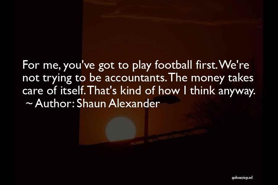 Shaun Alexander Quotes 227334