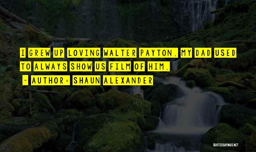 Shaun Alexander Quotes 684911