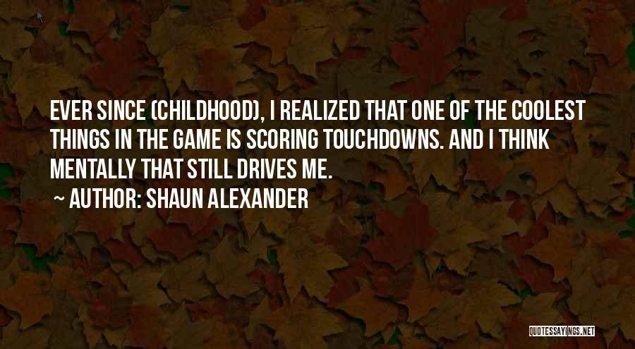 Shaun Alexander Quotes 841508