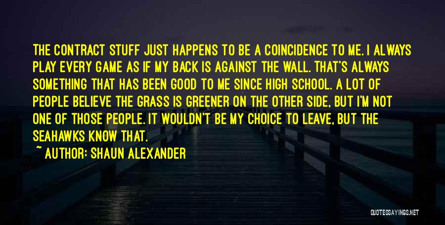 Shaun Alexander Quotes 97717