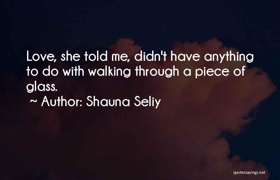 Shauna Seliy Quotes 1573687