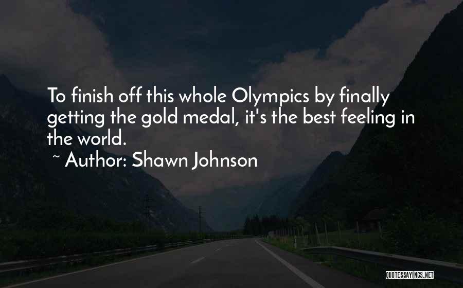 Shawn Johnson Quotes 1146929