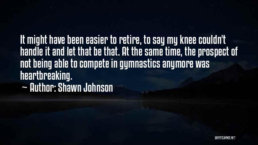 Shawn Johnson Quotes 1366011