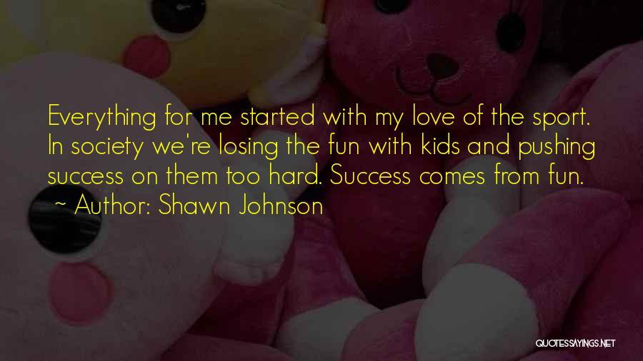 Shawn Johnson Quotes 1373980