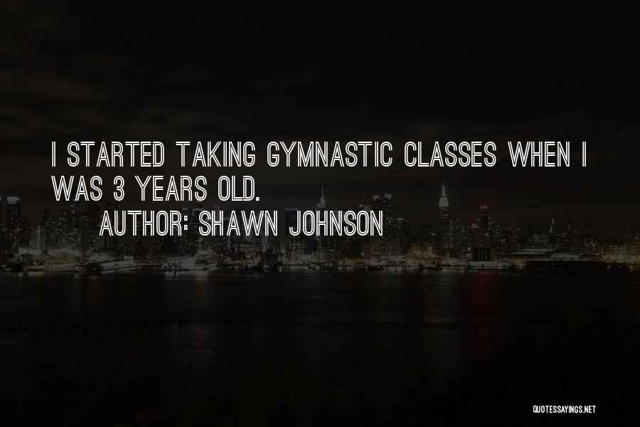 Shawn Johnson Quotes 1393877