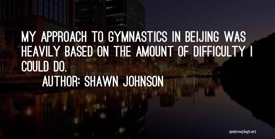 Shawn Johnson Quotes 1483701