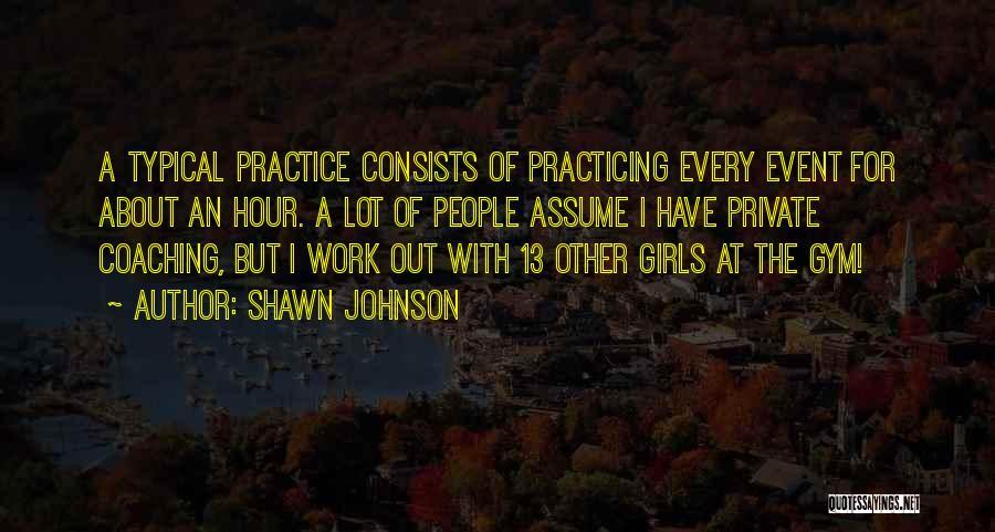 Shawn Johnson Quotes 1549294