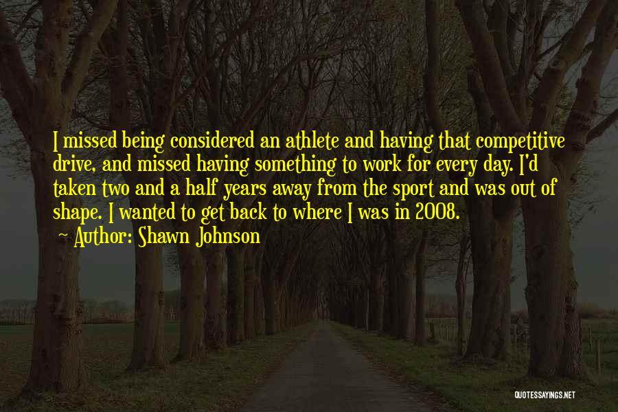 Shawn Johnson Quotes 1641118