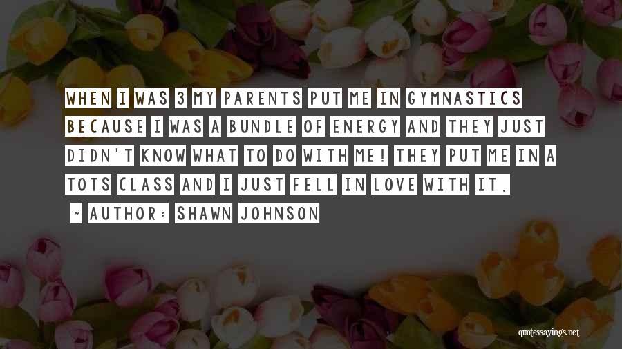 Shawn Johnson Quotes 1856825