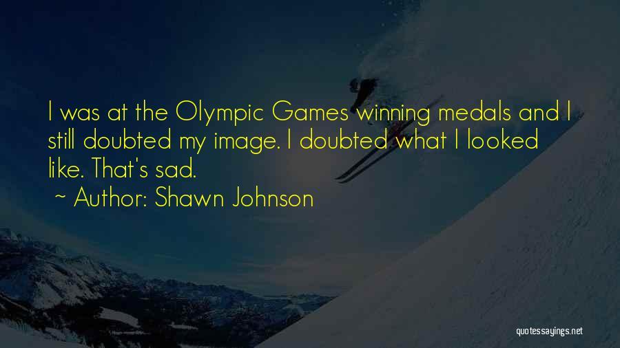 Shawn Johnson Quotes 1914012