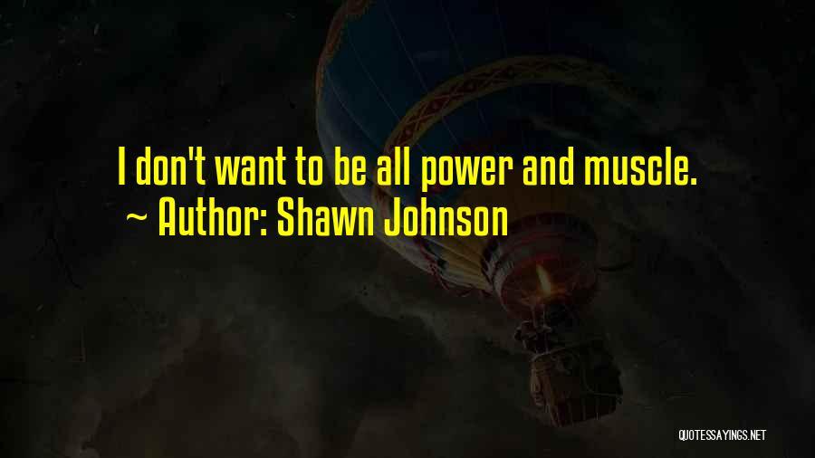 Shawn Johnson Quotes 1992734