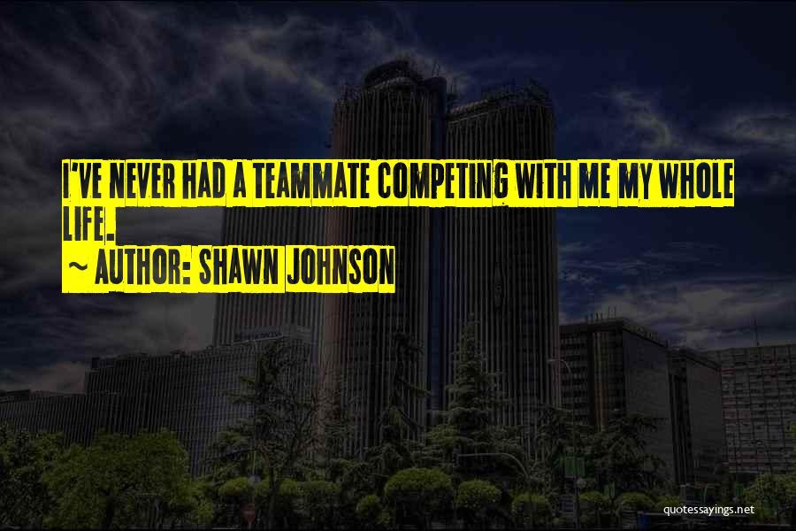 Shawn Johnson Quotes 2052078