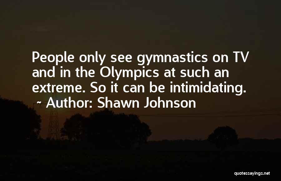 Shawn Johnson Quotes 2140955