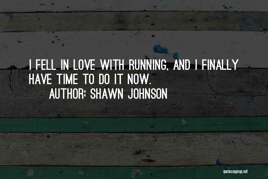 Shawn Johnson Quotes 460223