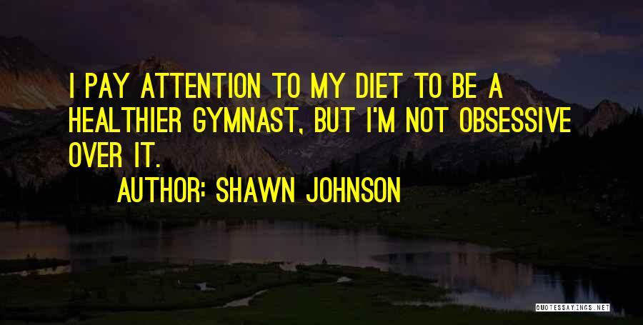 Shawn Johnson Quotes 697092