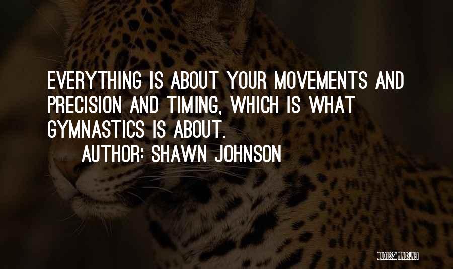 Shawn Johnson Quotes 759439