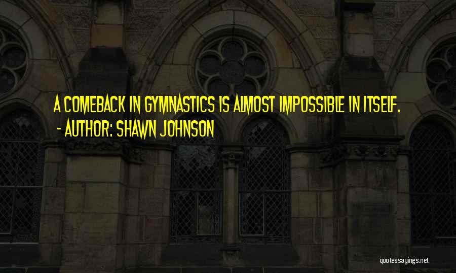 Shawn Johnson Quotes 940564