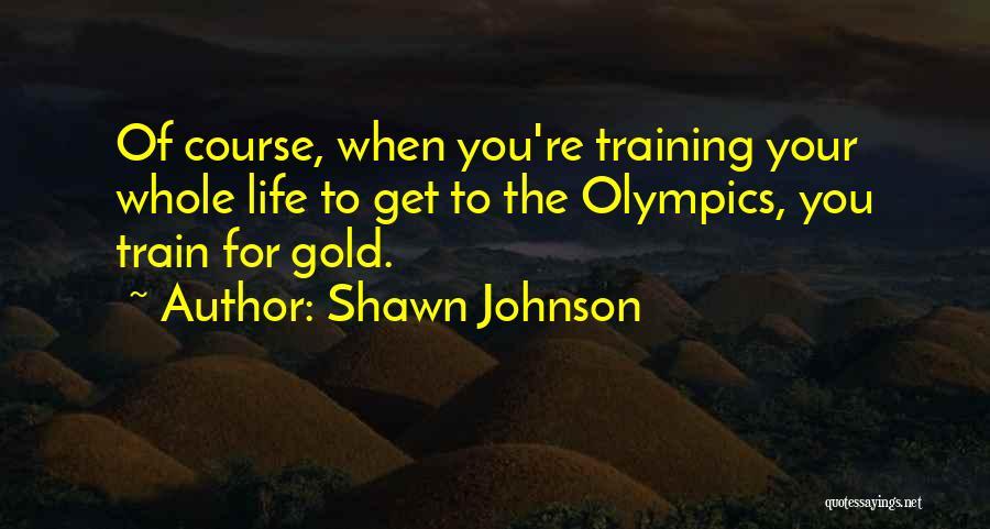Shawn Johnson Quotes 990870