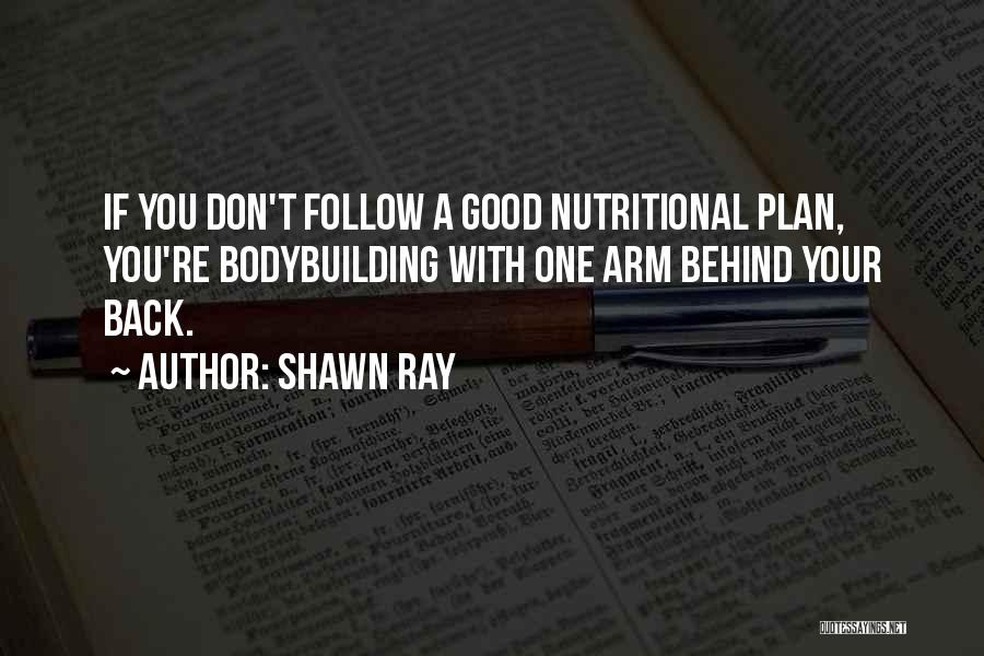 Shawn Ray Quotes 506995
