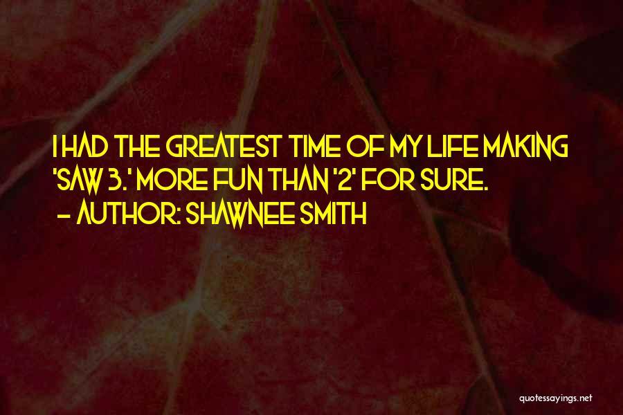 Shawnee Smith Quotes 1584899