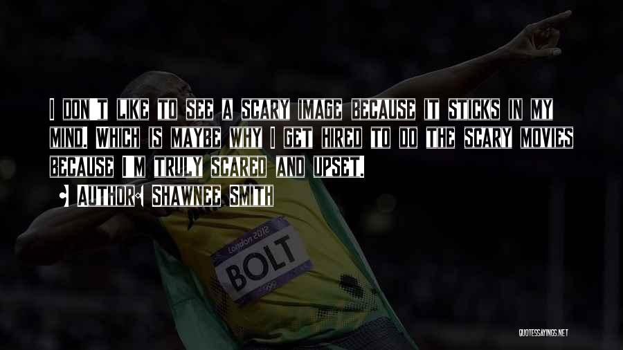 Shawnee Smith Quotes 2016442