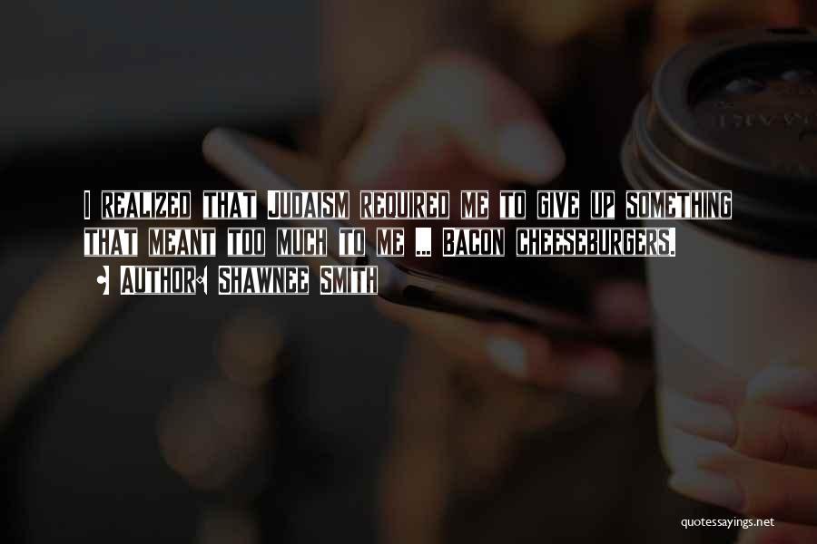 Shawnee Smith Quotes 869486