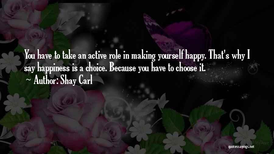 Shay Carl Quotes 1035876