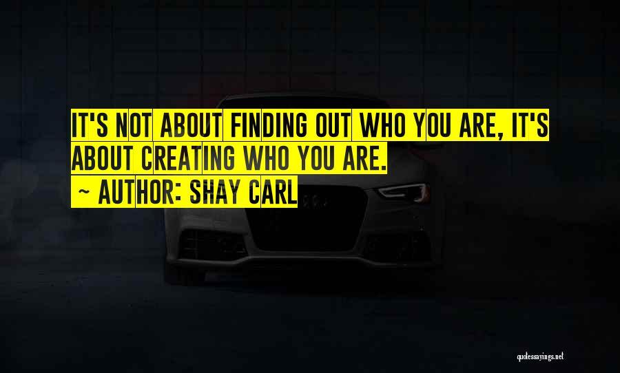 Shay Carl Quotes 1303419