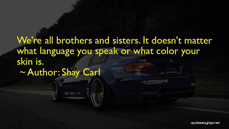Shay Carl Quotes 1617757