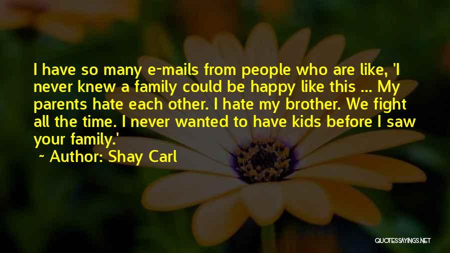 Shay Carl Quotes 269415