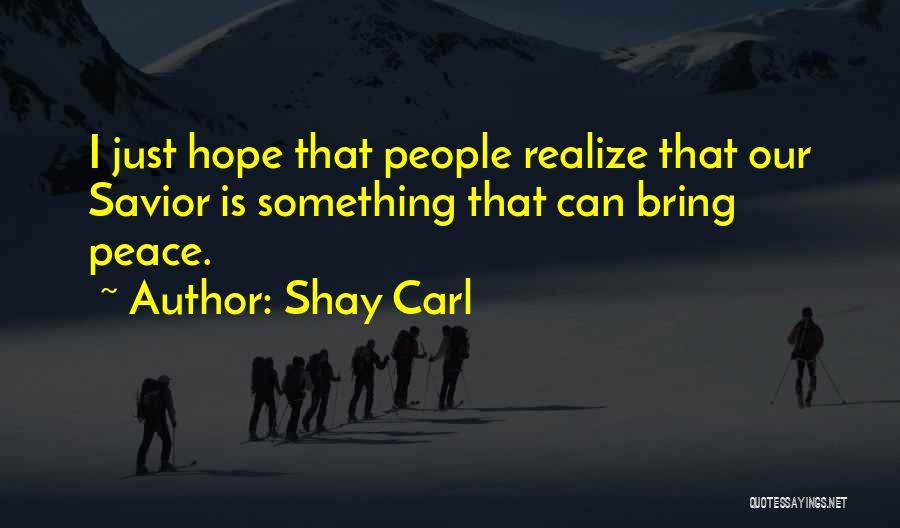 Shay Carl Quotes 269855