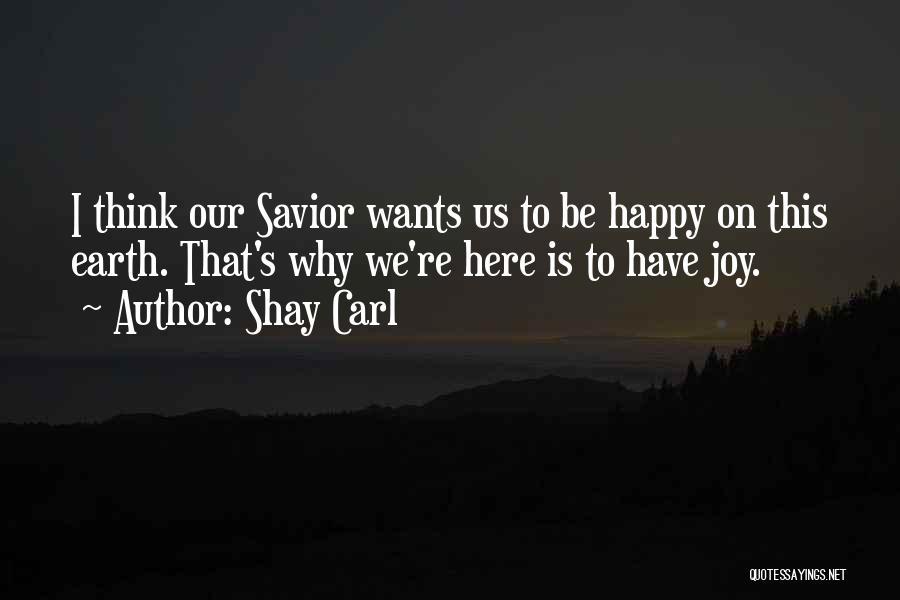 Shay Carl Quotes 385328