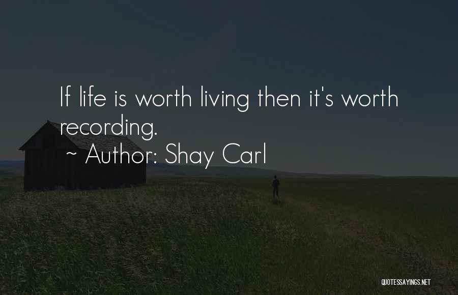 Shay Carl Quotes 631304