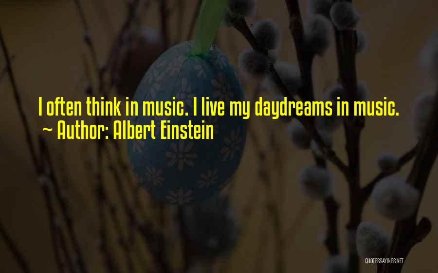 She Daydreams Quotes By Albert Einstein